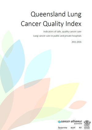 The Queensland Lung Cancer Quality Index: Indicators of safe, quality cancer care, Lung cancer care in public and private hospitals, 2011-2016